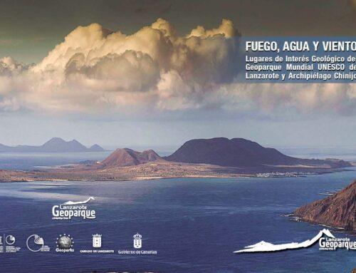 Disponible la guía FUEGO, AGUA Y VIENTO Lugares de Interés Geológico del Geoparque Mundial de UNESCO de Lanzarote y Archipiélago Chinijo